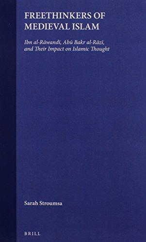 Freethinkers of Medieval Islam: Ibn Al-R?wand?, AB?: Stroumsa