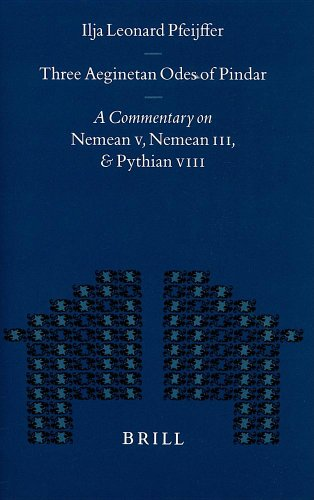 9789004113817: Three Aeginetan Odes of Pindar: A Commentary on Nemean V, Nemean III, & Pythian VIII: A Commentary on Nemean V, Nemean III and Pythian VIII (Mnemosyne, Supplements)