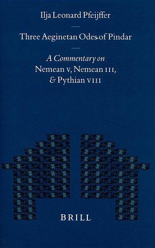 9789004113817: Three Aeginetan Odes of Pindar: A Commentary on Nemean V, Nemean Iii, & Pythian VIII