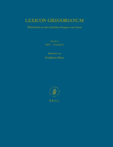 Lexicon Gregorianum: Betaalphabetaalpha - Deltaomegarhoomicronphiomicronrho Alpha Volume 2 Band II:...