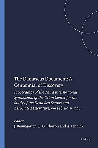 The Damascus Document: A Centennial of Discovery : Proceedings of the Third International Symposium...