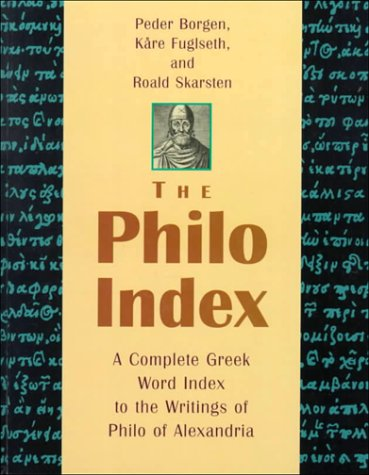 9789004114777: The Philo Index: A Complete Greek Word Index to the Writings of Philo of Alexandria