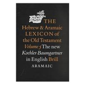 9789004115286: Hebrew and Aramaic Lexicon of the Old Testament: Aramaic Lexicon & Supplementary Bibliography Volume 5: The New Kohler/Baumgartner in English: Aramaic Vol 5