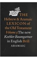 The Hebrew and Aramaic Lexicon of the: Koehler, Ludwig, Baumgartner,