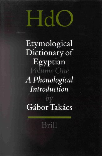 Etymological Dictionary of Egyptian: A Phonological Introduction Vol 1 (Hardback): Gabor Takacs