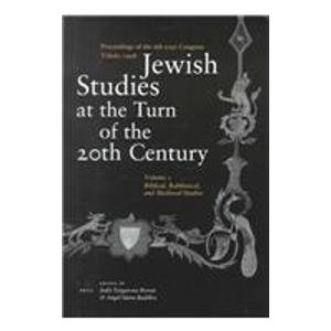 Jewish Studies at the Turn of the Twentieth Century (2 vols.): Proceedings of the 6th EAJS Congress...