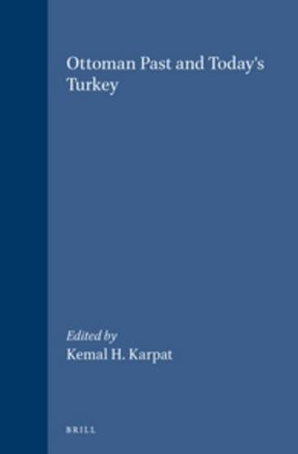 9789004115620: Ottoman Past and Today's Turkey (Social, Economic, and Political Studies of the Middle East a)