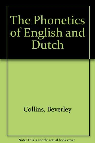 9789004115927: The Phonetics of English and Dutch