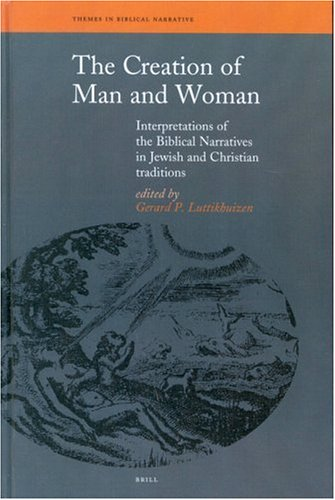 9789004116719: The Creation of Man and Woman: Interpretations of the Biblical Narratives in Jewish and Christian Traditions (Themes in Biblical Narrative)