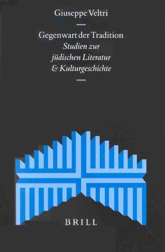 Gegenwart Der Tradition: Studien Zur Judischen Literatur Und Kulturgeschichte (Supplements to the ...
