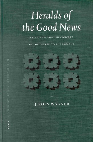 9789004116917: Heralds of the Good News: Isaiah and Paul, in Concert, in the Letter to the Romans (Supplements to Novum Testamentum) (Supplements to Novum Testamentum (Brill))