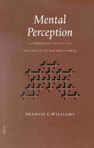 Mental Perception: A Commentary on Nhc Vi,4 the Concept of Our Great Power (Nag Hammadi and Manic...