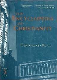 The Encyclopedia of Christianity, Vol. 2 (Encyclopedia: Editor-Erwin Fahlbusch; Editor-Jan