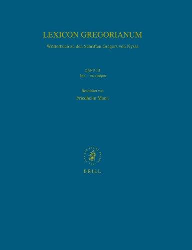 Lexicon Gregorianum: Epsilonalpharho - Epsilonomegasigmaphi Rhoomicronsigmaf Volume 3, Band III: ...