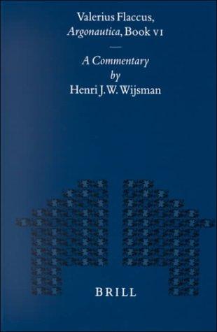 Valerius Flaccus Argonautica, Book VI. A Commentary. - WIJSMAN, Henri J. W.