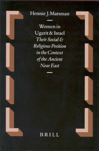 Women in Ugarit and Israel: Their Social and Religious Position in the Context of the Ancient Near ...