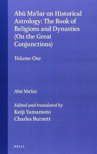 Abu Ma`sar on Historical Astrology: The Book