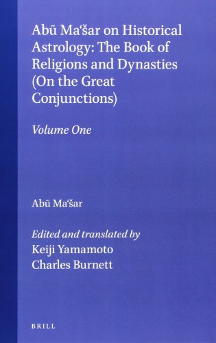 9789004117334: Abu Ma'Sar on Historical Astrology: The Book of Religions and Dynasties on Great Conjunctions (Islamic Philosophy, Theology, and Science) (Islamic Philosophy, Theology and Science. Texts and Studies)