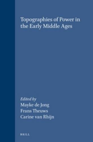 Topographies of Power in the Early Middle ages. TRW 6. - COLLECTIF]