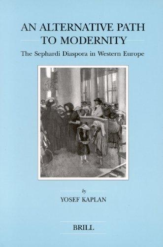 9789004117426: An Alternative Path to Modernity: The Sephardi Diaspora in Western Europe (Brill's Series in Jewish Studies)