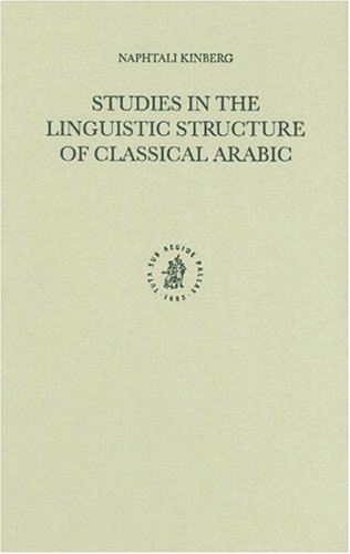 Studies in the Linguistic Structure of Classical Arabic (Hardback): Naphtali Kinberg
