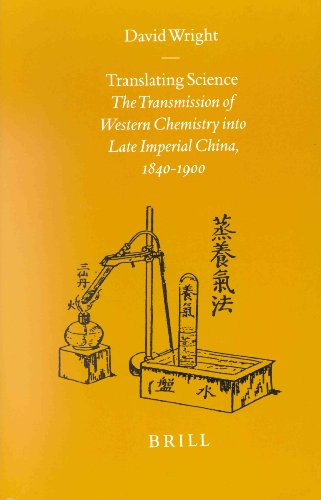 Translating Science: The Transmission of Western Chemistry Into Late Imperial China, 1840-1900 - Wright, David C.