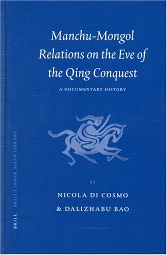 9789004117778: Manchu-Mongol Relations on the Eve of the Qing Conquest: A Documentary History (Brill's Inner Asian Library)