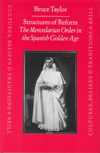 Structures of Reform: The Mercedarian Order in the Spanish Golden Age (Cultures, Beliefs and Trad...