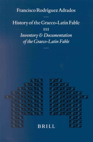 History of the Graeco-Latin Fable: Inventory and Documentation of the Graeco-Latin Fable. ...