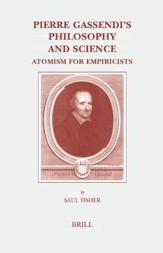 9789004119963: Pierre Gassendi's Philosophy And Science: Atomism for Empiricists (Brill's Studies in Intellectual History, V. 131)