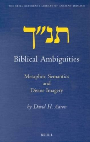 9789004120327: Biblical Ambiguities: Metaphor, Semantics, and Divine Imagery (Brill Reference Library of Judaism)