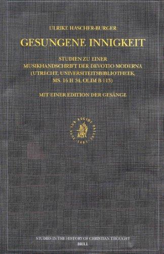 Gesungene Innigkeit: Studien zu einer Musikhandschrift der Devotio Moderna (Utrecht, ...