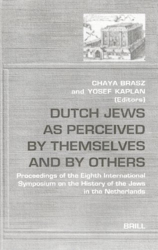 Dutch Jews as Perceived by Themselves and by Others: Proceedings of the Eighth International ...
