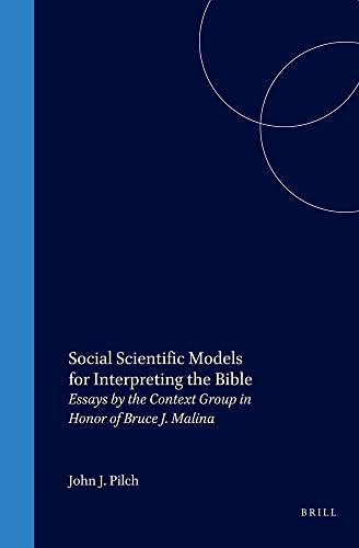 9789004120563: Social Scientific Models for Interpreting the Bible: Essays by the Context Group in Honor of Bruce J. Malina (Biblical Interpretation)