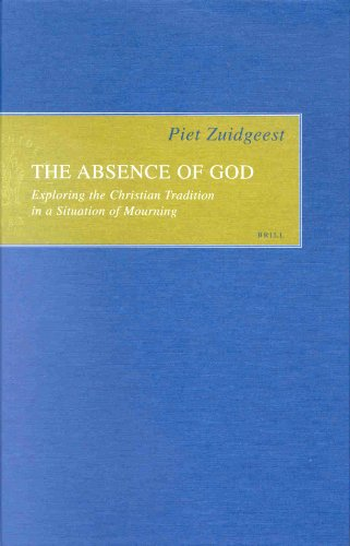 9789004120570: ABSENCE OF GOD: Exploring the Christian Tradition in a Situation of Mourning (Empirical Studies in Theology)