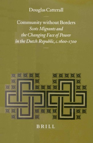 9789004120778: Community Without Borders: Scots Migrants and the Changing Face of Power in the Dutch Republic, C. 1600-1700 (Studies in Medieval and Reformation ... (Studies in Medieval and Reformation Thought)