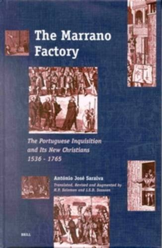 9789004120808: The Marrano Factory: The Portuguese Inquistion and Its New Christians 1536-1765