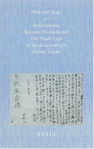 Individuum, Society, Humankind: The Triadic Logi of Species According to Hajime Tanabe.: Ozaki, ...