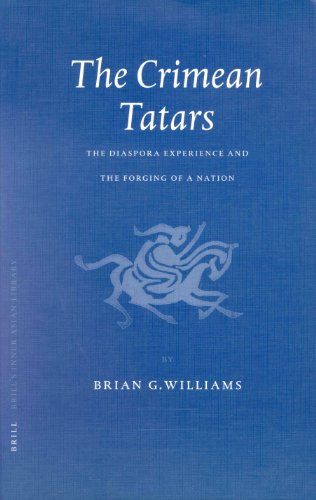 9789004121225: The Crimean Tatars the Crimean Tatars: The Diaspora Experience and the Forging of a Nation the Diaspora Experience and the Forging of a Nation (Brill's Inner Asian Library)
