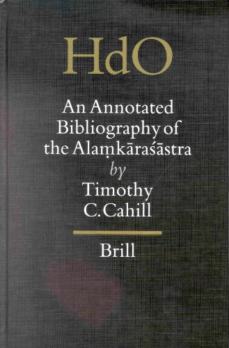 An Annotated Bibliography of the Alamkarasastra: Timothy C. Cahill