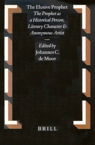 The Elusive Prophet: The Prophet As a Historical Person, Literary Character and Anonymous Artist (...