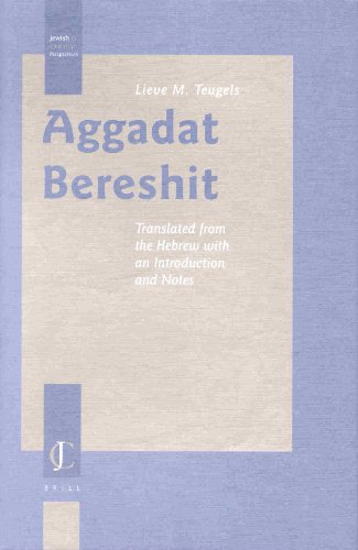 Aggadat Bereshit: Translated from the Hebrew With an Introduction and Notes (Jewish and Christian Perspectives Series) (Monographs of the Peshitta Institute Leiden) - TEUGELS, LIEVE