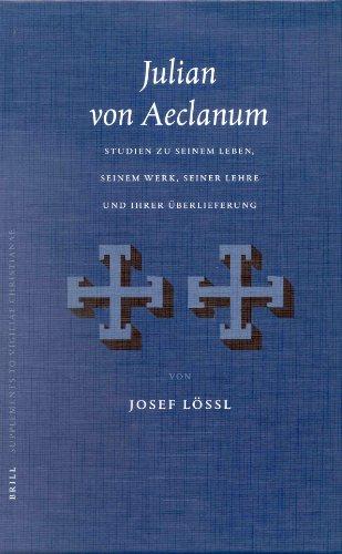 Julian Von Aeclanum: Studien Zu Seinem Leben, Seinem Werk, Seiner Lehre Und Ihrer Uberlieferung (Supplements to Vetus Testamentum) (German Edition) - Lossl, Josef