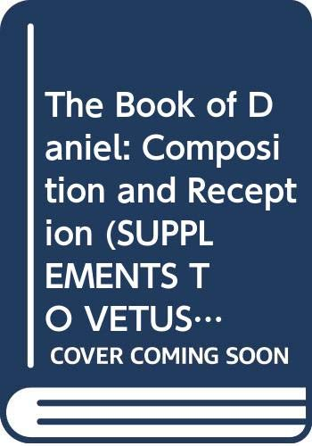 9789004122024: The Book of Daniel: Composition and Reception (Supplements to Vetus Testamentum) (Supplements to the Vetus Testamentum)