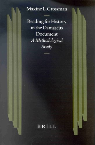 Reading for History in the Damascus Document: A Methodological Study (Studies on the Texts of the ...