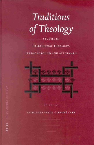 Traditions of Theology: Studies in Hellenistic Theology, its Background and Aftermath (Hardback)