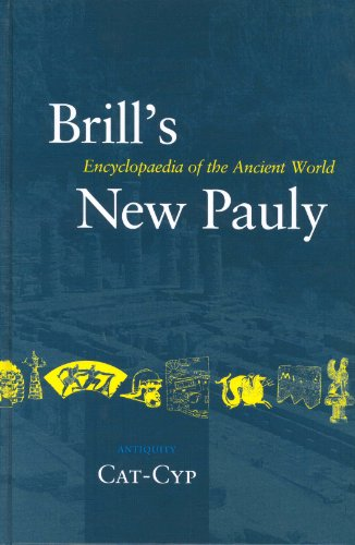 Brill's New Pauly Volume 3: Cat - Cyp Encyclopaedia of the Ancient World