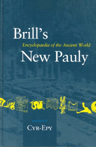 Brill's New Pauly Volume 4: Cyr - Eux Encyclopaedia of the Ancient World