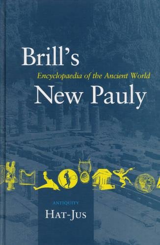 Brill's New Pauly, Antiquity. Encyclopaedia of the Ancient World. Volume 6 Hat-Jus - Cancik, HubertSchneider, Helmuth (ed.)