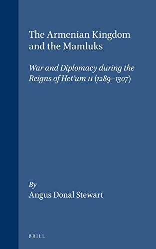 9789004122925: The Armenian Kingdom and the Mamluks: War and Diplomacy During the Reigns of Het'Um II (1289-1307) (Medieval Mediterranean)